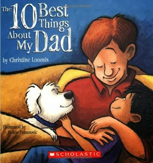 http://thepicturebookteachersedition.blogspot.com/2013/06/the-10-best-things-about-my-dad-by.html