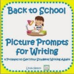 Picture Prompts for Back to School Writing