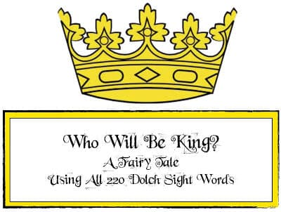 Who Will Be King? Dolch-Word Fairy Tale