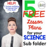 5 Free Lessons to Leave in Your Science Sub Folder