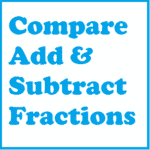 Working with Fractions: Compare, Add, and Subtract