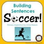 Buiding Soccer Sentences – SCORE!