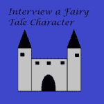 Fairy Tale News: Interview a Character