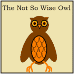 Writing a Fable: the Not-so-wise Owl