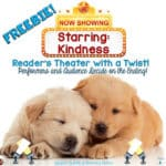 Starring: Kindness – Readers Theater With a Twist!