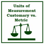 Metric and Customary Units of Measurement