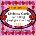 Valentines Day Kindness Cards Freebie- Looks Like Language