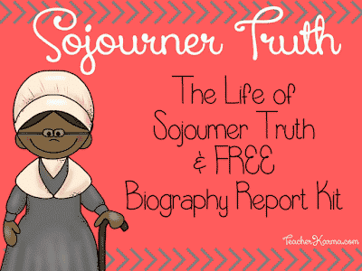 Sojourner Truth Biography Report Kit FREEBIE