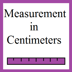 Math Center Printable: Estimating and Measuring in Centimeters