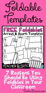 7 Reasons You Should Be Using Foldables in Your Class – FREE Templates