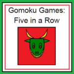 Seven Games in One: Gomoku
