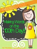 100th Day of School – Making Words FREEBIE!