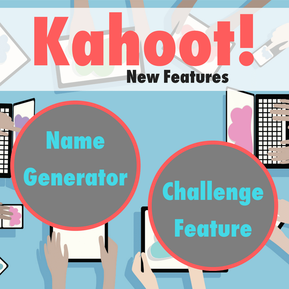 Kahoot - Name Generator and Challenge Features - Classroom