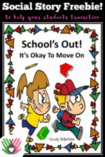FREE SOCIAL STORY,  School's Out! It's Okay To Move On