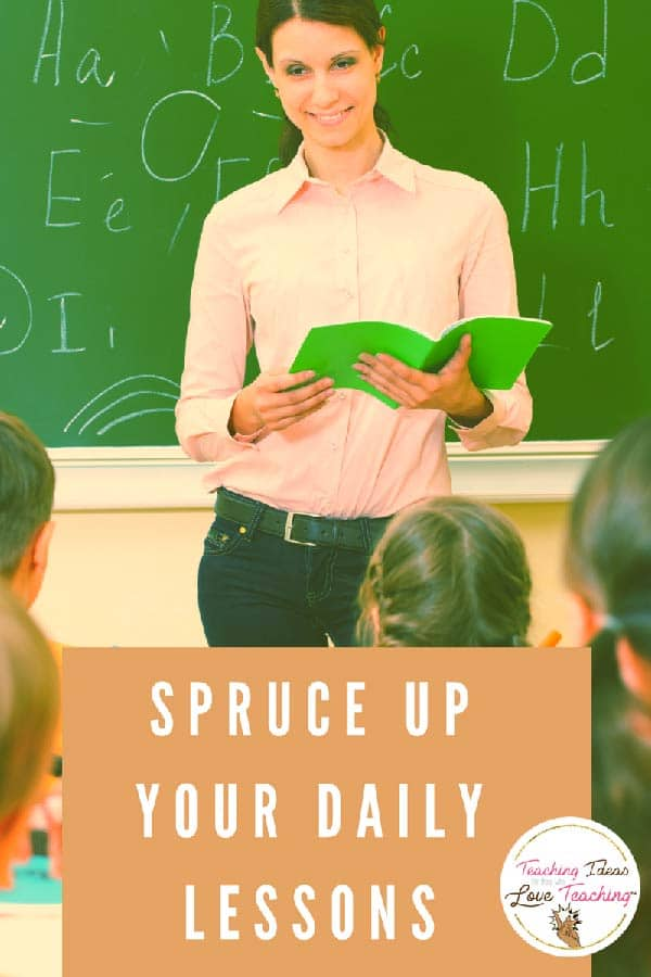 Spruce up your daily lessons