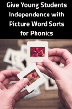 Give Young Students Independence with Picture Word Sorts for Phonics