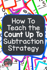 How to Teach the Count Up To Subtraction Strategy
