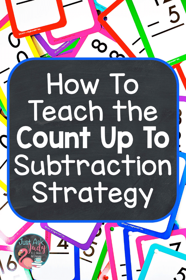 Read this blog post about subtraction and discover a free resource to help you teach the Count Up To strategy. #1stGradeMath #2ndGradeMath #SubtractionFacts #FactStrategies #CountUpTo