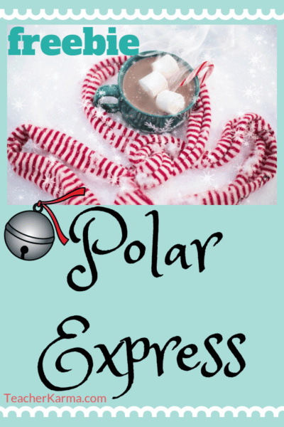 Polar Express celebration freebie, #polarexpress #christmas #teacherkarma