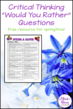 """Critical Thinking """"Would You Rather"""" Questions for Spring"""