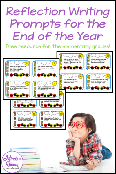 "A tall, vertical graphic with a photo of a young girl with a notebook and a stack of books gazing up at screenshots of task cards. The words at the top of the graphic say, ""Reflection Writing Prompts for the End of the Year: Free Resource for the Elementary Grades."""