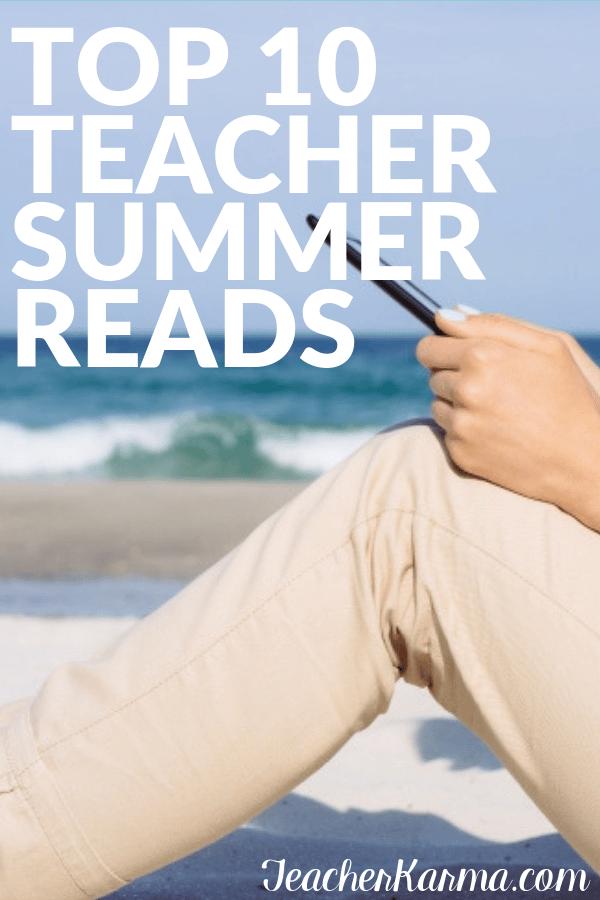 Top Teacher Summer Reads to get you ready for Back to School. #backtoschool #bts #teacherkarma #kindergarten #1stgrade #2ndgrade #3rdgrade #4thgrade #5thgrade #teacherbooks