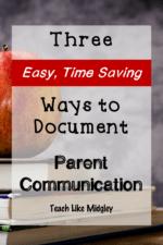 3 Easy, Time Saving Ways to Document Parent Communication