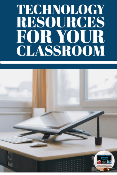 Educational Technology Resources for your Classroom