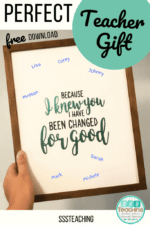 Because I knew you….FREE Download writing prompt/Teacher Appreciation Gift