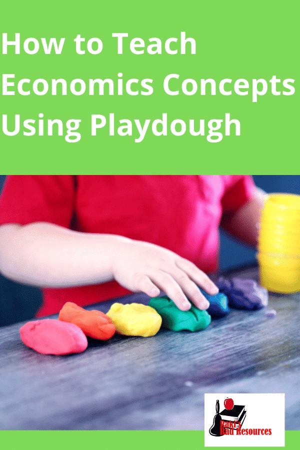 Teach economics with playdough